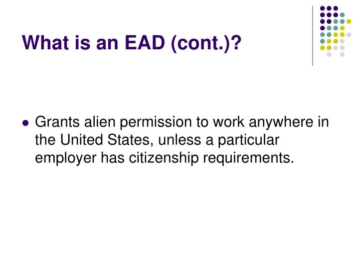 What is an EAD (cont.)?