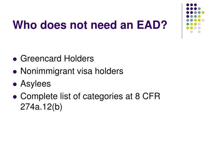 Who does not need an EAD?