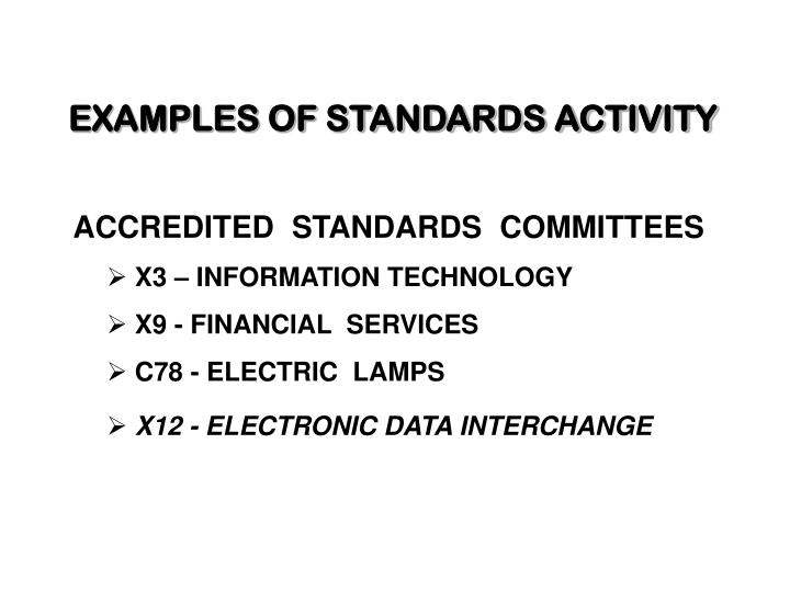 EXAMPLES OF STANDARDS ACTIVITY