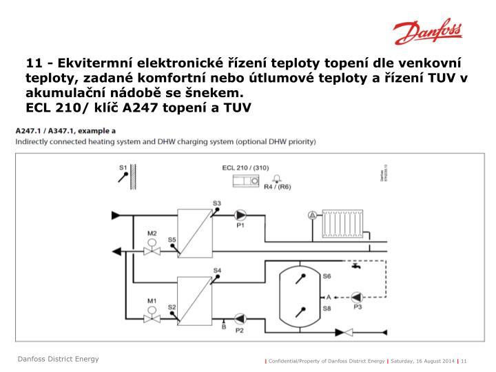 11 - Ekvitermní elektronické řízení teploty topení dle venkovní teploty, zadané komfortní nebo útlumové teploty a řízení TUV v akumulační nádobě se šnekem.