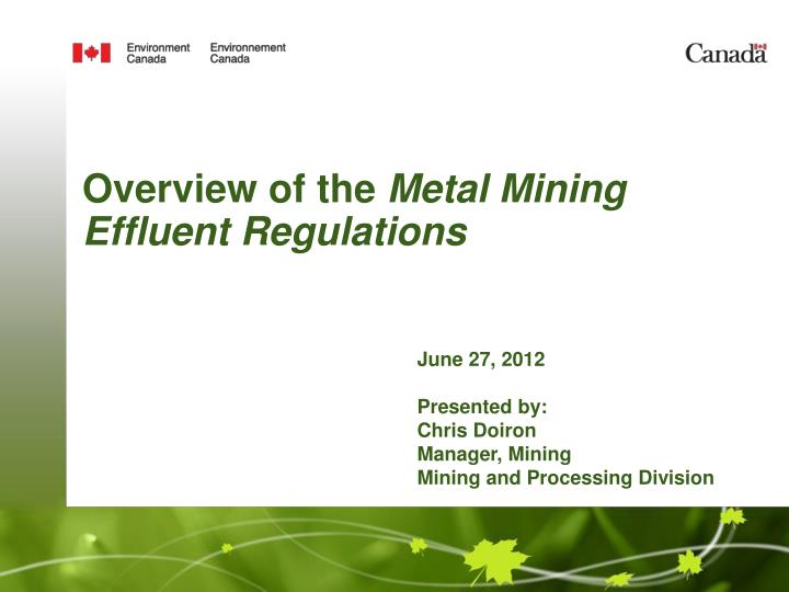 Overview of the metal mining effluent regulations