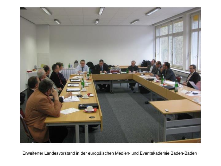 Erweiterter Landesvorstand in der europäischen Medien- und Eventakademie Baden-Baden
