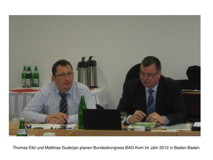 Thomas Eibl und Matthias Guderjan planen Bundeskongress BAG Kom im Jahr 2012 in Baden-Baden
