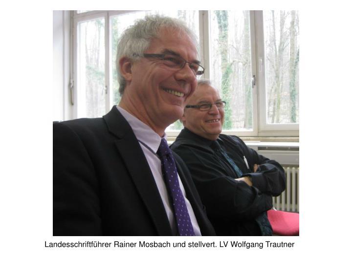 Landesschriftführer Rainer Mosbach und stellvert. LV Wolfgang Trautner