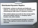 distributed dynamic replica