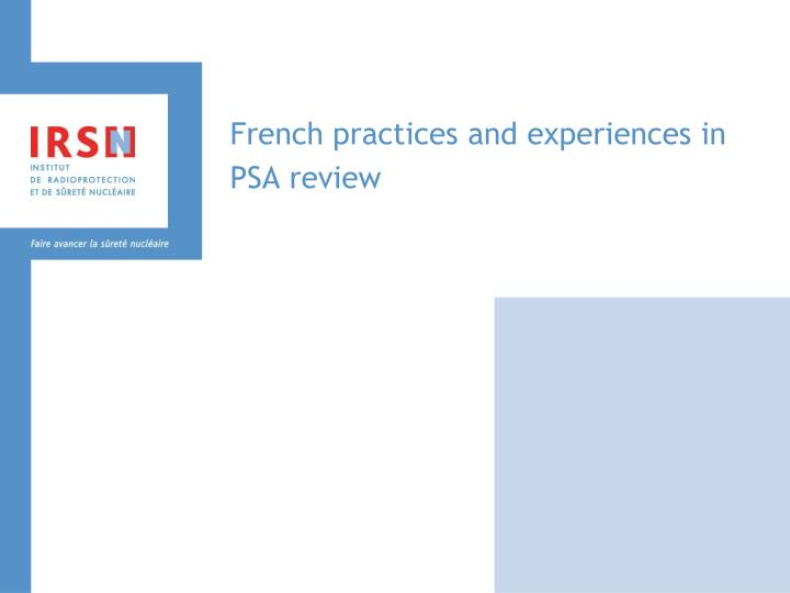 French practices and experiences in psa review