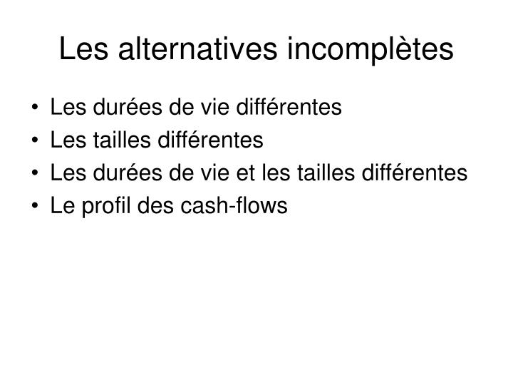 Les alternatives incomplètes
