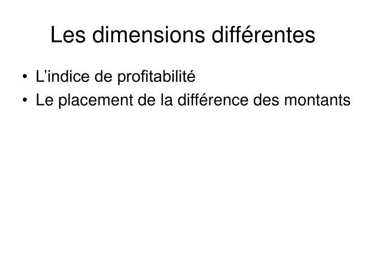 Les dimensions différentes