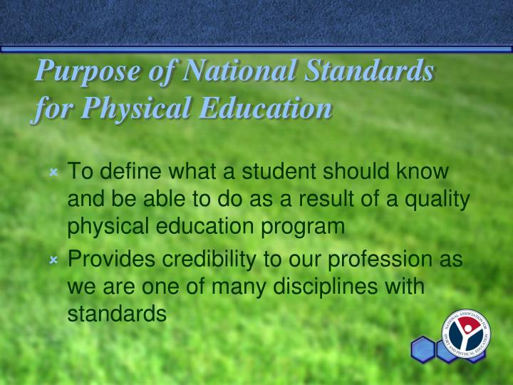 Purpose of National Standards for Physical Education