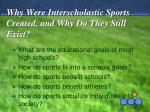 why were interscholastic sports created and why do they still exist
