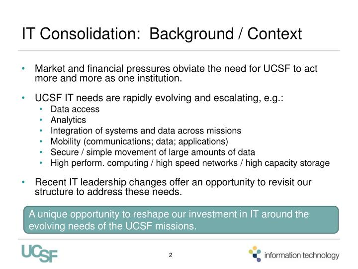 IT Consolidation:  Background / Context
