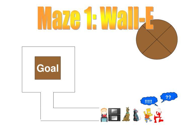 Maze 1: Wall-E