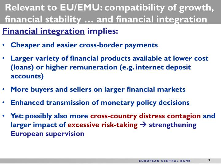 Relevant to EU/EMU: compatibility of growth, financial stability … and financial integration