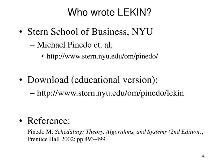 Who wrote LEKIN?