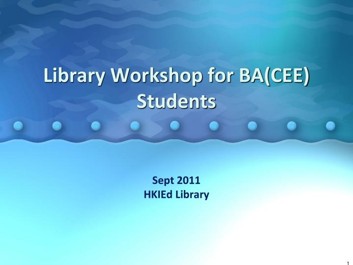Library Workshop for BA(CEE) Students
