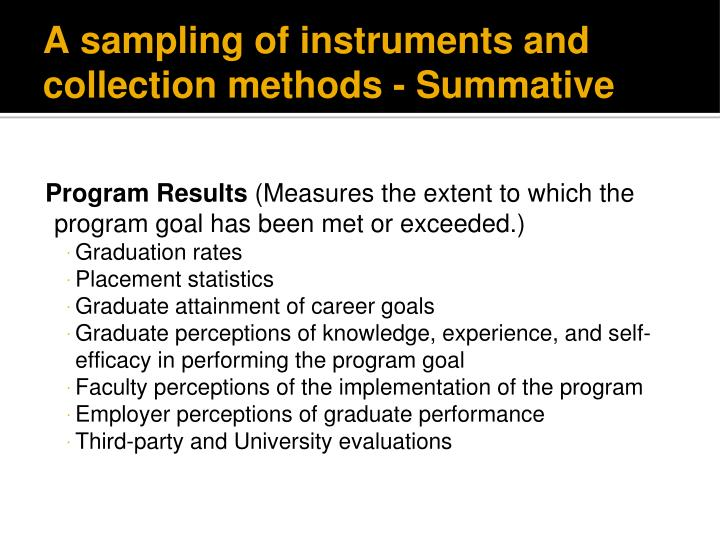 A sampling of instruments and collection methods - Summative