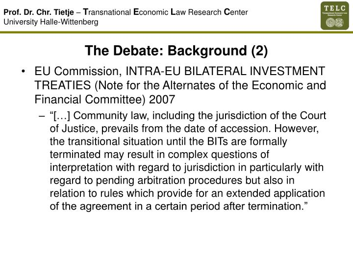 The Debate: Background (2)