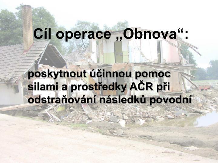 """Cíl operace """"Obnova"""":"""