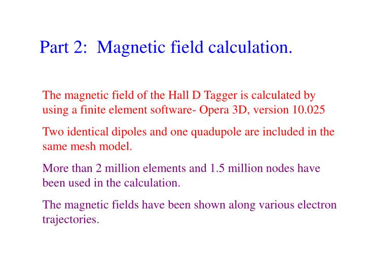 Part 2:  Magnetic field calculation.