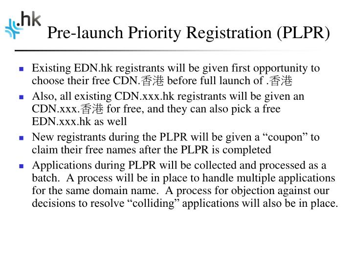 Pre-launch Priority Registration (PLPR)