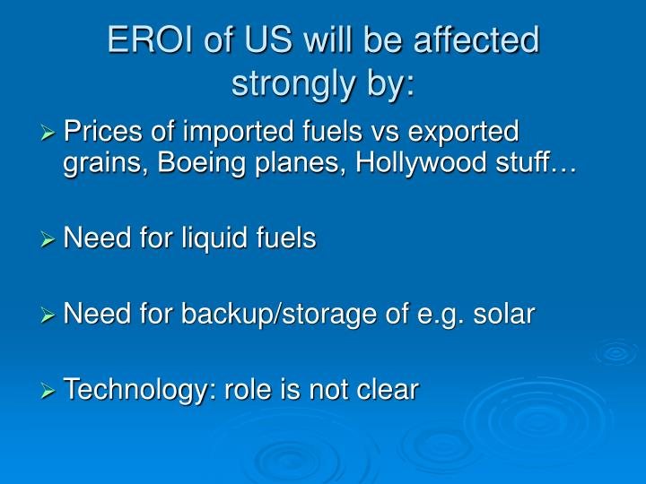 EROI of US will be affected strongly by: