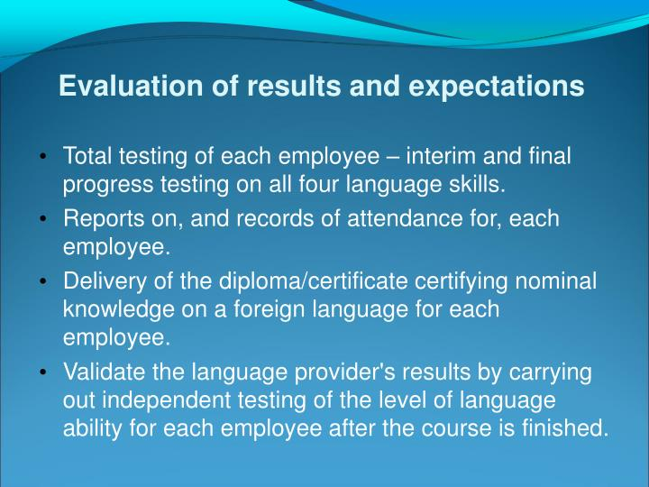 Evaluation of results and expectations