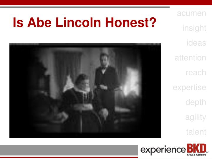 Is Abe Lincoln Honest?