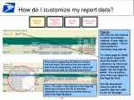 how do i customize my report data2