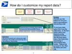 how do i customize my report data6