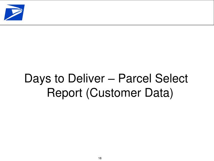 Days to Deliver – Parcel Select Report (Customer Data)
