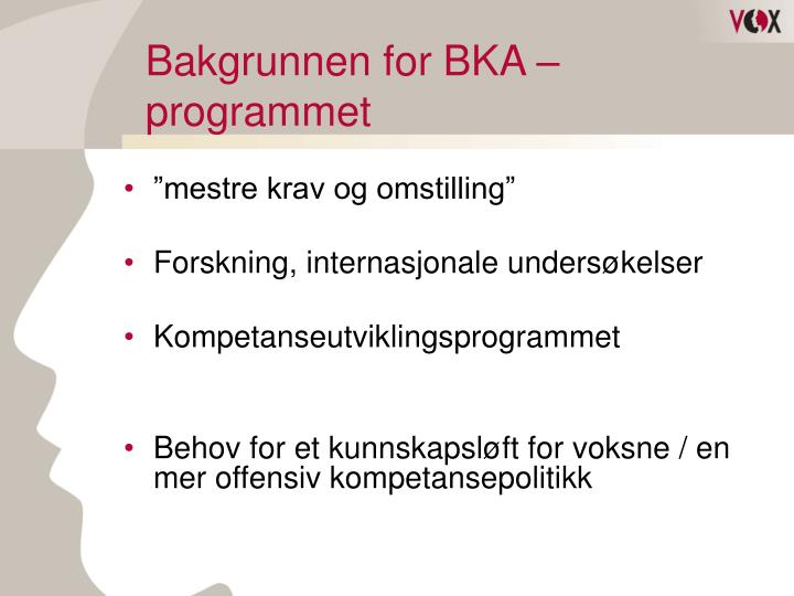Bakgrunnen for BKA – programmet