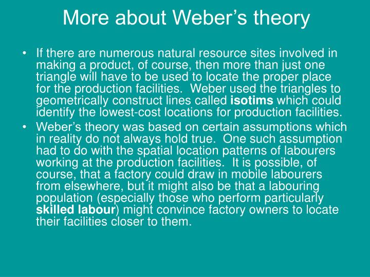 More about Weber's theory
