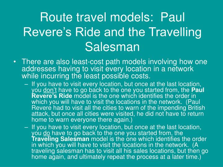 Route travel models:  Paul Revere's Ride and the Travelling Salesman