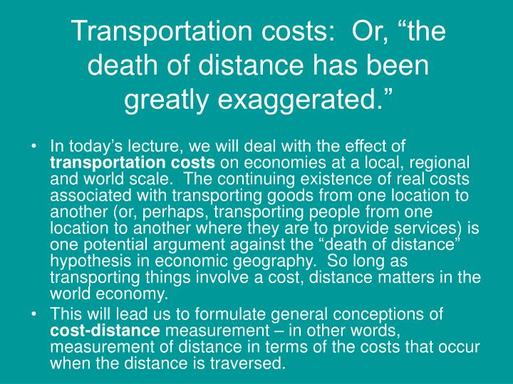 "Transportation costs:  Or, ""the death of distance has been greatly exaggerated."""