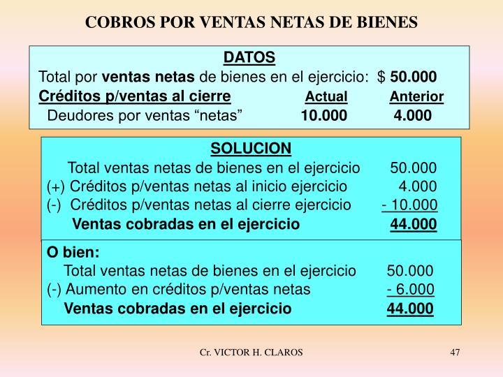 COBROS POR VENTAS NETAS DE BIENES