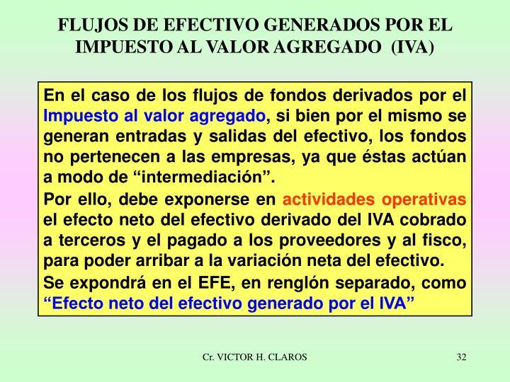 FLUJOS DE EFECTIVO GENERADOS POR EL IMPUESTO AL VALOR AGREGADO  (IVA)