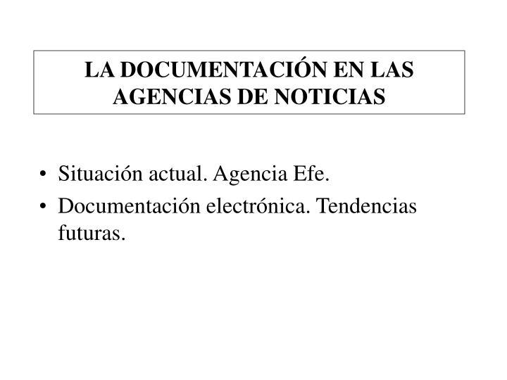 LA DOCUMENTACIÓN EN LAS AGENCIAS DE NOTICIAS