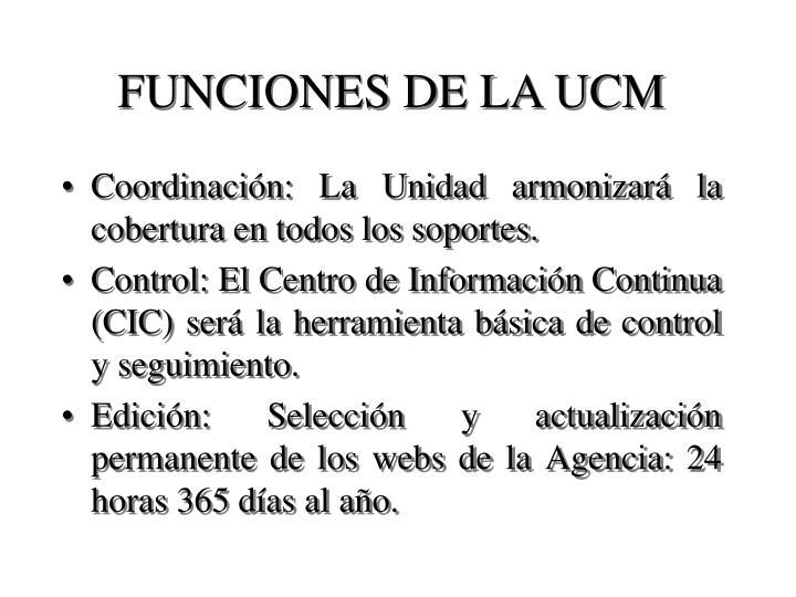 FUNCIONES DE LA UCM