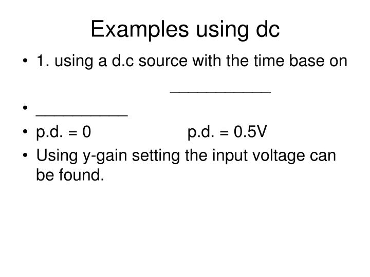 Examples using dc
