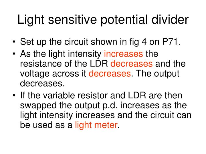 Light sensitive potential divider