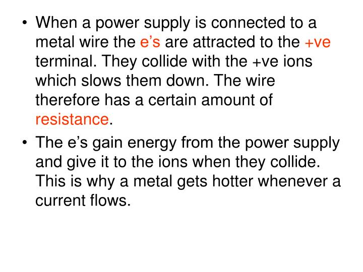 When a power supply is connected to a metal wire the