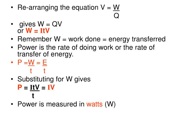 Re-arranging the equation V =
