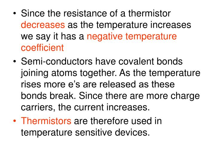 Since the resistance of a thermistor