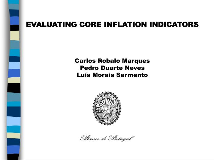 EVALUATING CORE INFLATION INDICATORS