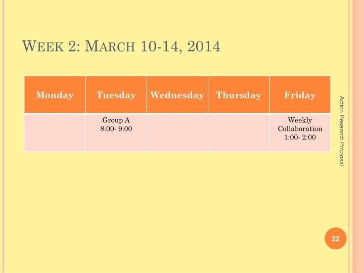 Week 2: March 10-14, 2014