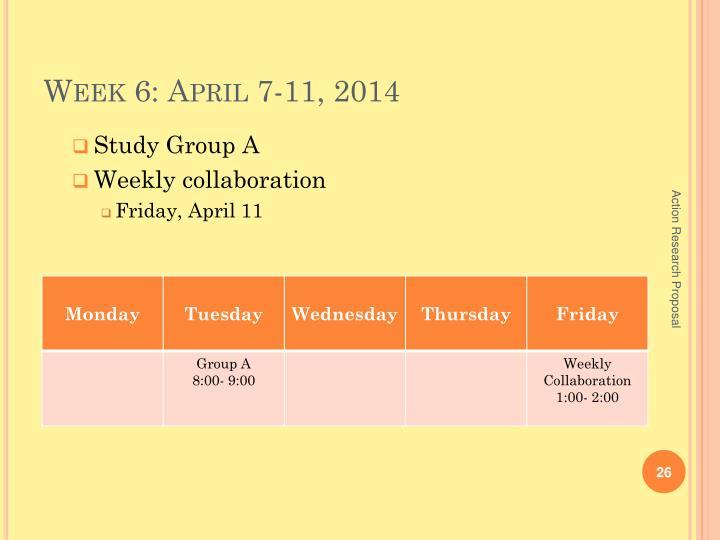 Week 6: April 7-11, 2014