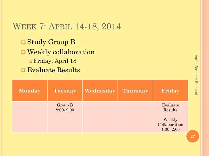 Week 7: April 14-18, 2014