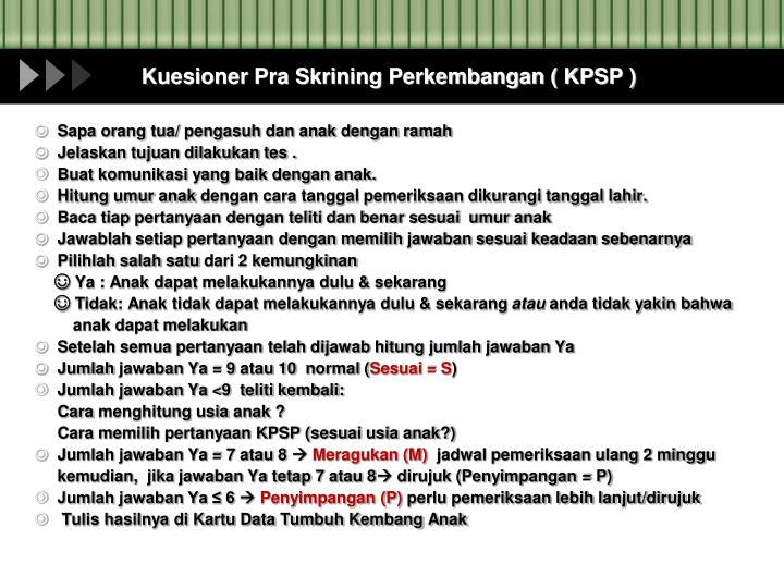 Kuesioner Pra Skrining Perkembangan ( KPSP )