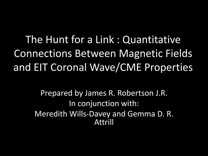 The Hunt for a Link : Quantitative Connections Between Magnetic Fields and EIT Coronal Wave/CME Prop...