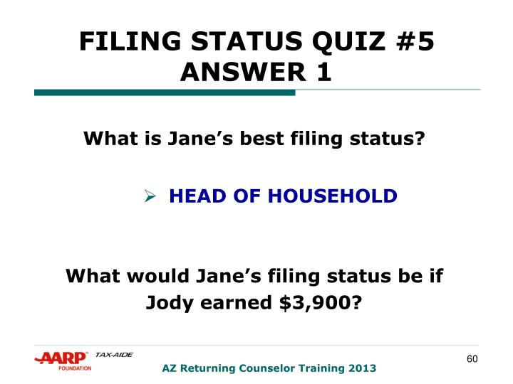 FILING STATUS QUIZ #5 ANSWER 1